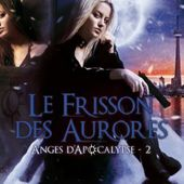 Tome 2 Anges d'apocalypse : Le frisson des aurores - Ebook Passion