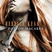Tome 3 Rebecca Kean : Potion macabre - Ebook Passion