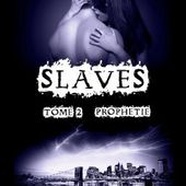 Tome 2 Slaves : Prophétie - Ebook Passion