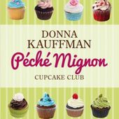 Tome 3 Cupcake Club : Péché mignon - Ebook Passion