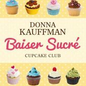 Tome 1 Cupcake Club : Baisé sucré - Ebook Passion