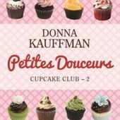 Tome 2 Cupcake Club : Petites douceurs - Ebook Passion
