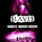 Tome 4 Slaves : Avenir sombre - Ebook Passion
