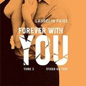 Tome 3 Fixed : Forever with you - Ebook Passion