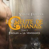 Tome 3 La meute de Chanais : Faolan-La vengeance - Ebook Passion