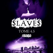 Tome 4.5 Slaves : Senan - Ebook Passion