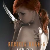 Tome 6 Rebecca Kean : Origines - Ebook Passion