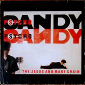the jesus &amp&#x3B; mary chain - psycho candy - 1985 - l'oreille cassée