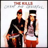 The Kills - Cheap and cheerfull b/w Kiss the wrong side - 2008 - l'oreille cassée