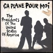 The Presidents of United States of America - ça plane pour moi - 1996 - l'oreille cassée
