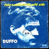 DUFFO - Take a walk on the wild side / (I am) the fly - 1981 - l'oreille cassée
