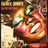 Grace Jones - La vie en rose / I need a man - 1977 - l'oreille cassée