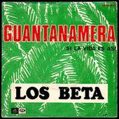 Los Beta - guantanamera - 1967 - l'oreille cassée