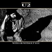U2 - With Or Without You - U2 BLOG
