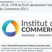 Retail Tweets (6) : Bienvenue à l'Institut du Commerce - Retail-distribution by Frank Rosenthal