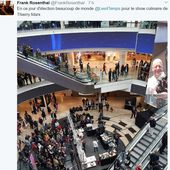 Retail Tweets n°28 : le show Thierry Marx aux 4 Temps - Retail-distribution by Frank Rosenthal