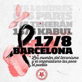 Nous condamnons la barbarie et la terreur, nous exprimons notre solidarité avec les victimes et avec le peuple de Catalogne - Communiqués du PCE et de l'UJCE - Solidarité Internationale PCF