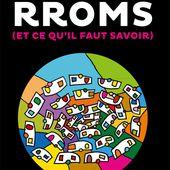Roms, tsiganes, voyageurs. Les tags du blog. - Repères contre le racisme, pour la diversité et la solidarité internationale