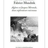X. Phuziant & F. Mundzik - Alglave et Jacques Mérande, deux explorateurs méconnus (2016)