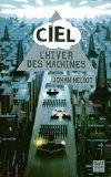 1 L'hiver des machines Ciel ✒️✒️✒️ de Johan Heliot - Carnet de bord littéraire