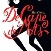 De capes et de mots ✒️✒️✒️✒️ de Flore Vesco - Carnet de bord littéraire
