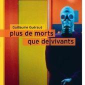 Plus de morts que de vivants ✒️✒️✒️✒️ de Guillaume Guéraud - Carnet de bord littéraire