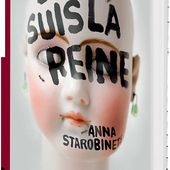 Je suis la reine d'Anna Starobinets - Carnet de bord littéraire
