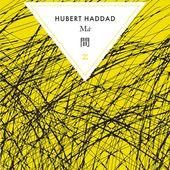 Hubert Hadddad - Ma - Quid Hodie Agisti