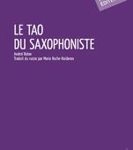 ANDREÏ BATOV - LE TAO DU SAXOPHONISTE - Quid Hodie Agisti