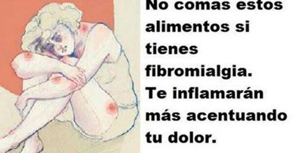 Consejos Estos son los alimentos inflamatorios que debes evitar si padeces de fibromialgia