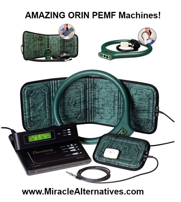 Amazing Orin (PEMF) Machines! (Low-Cost High Performance