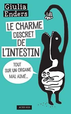 &quot&#x3B;Le charme discret de l'intestin&quot&#x3B;, un livre de Giulia Enders