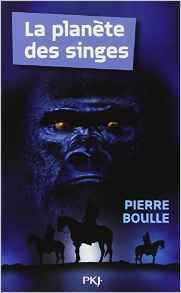 &quot&#x3B;La planète des singes&quot&#x3B;, roman de Pierre Boulle