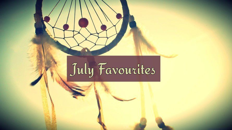 July Favourites| Tv Shows... And More Tv Shows