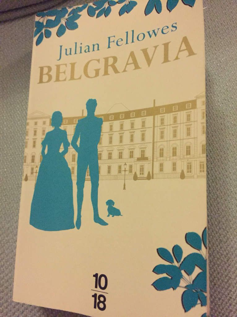 Belgravia, Julian Fellows, 10/18