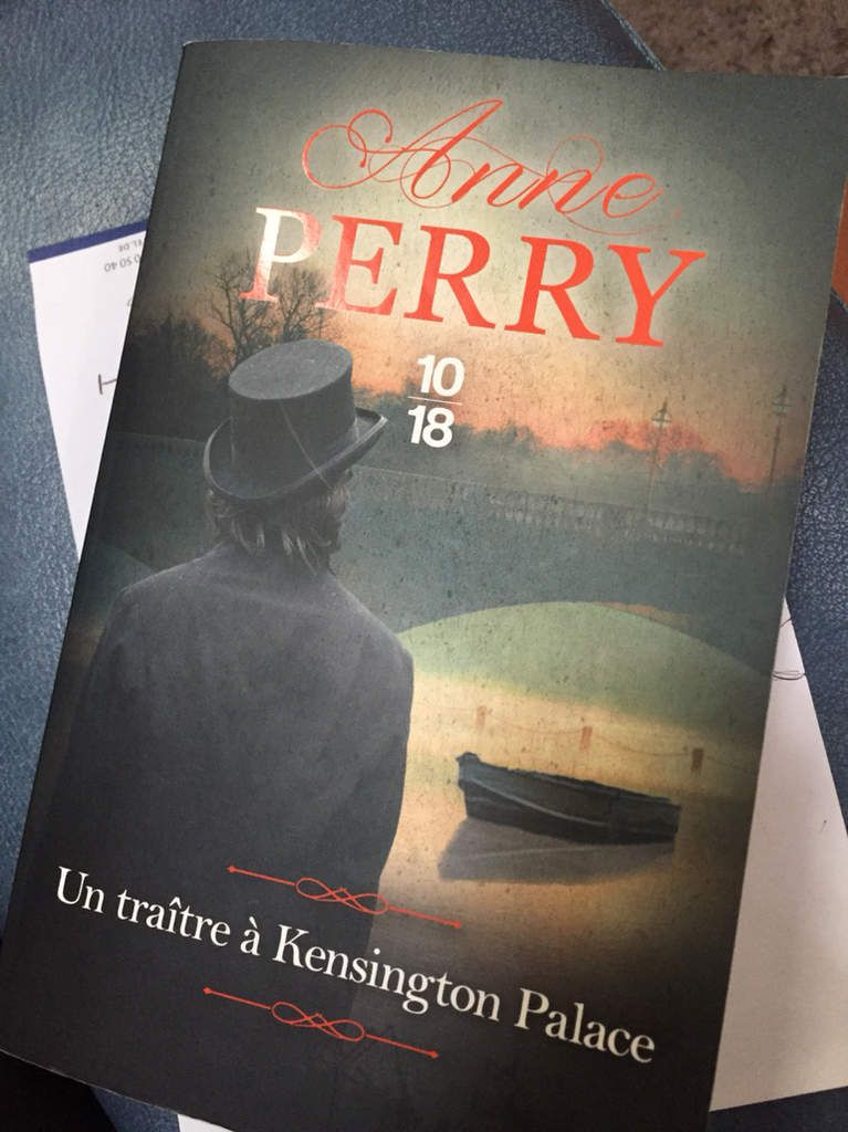 Un traitre à Kensington Palace,Anne Perry, 10/18