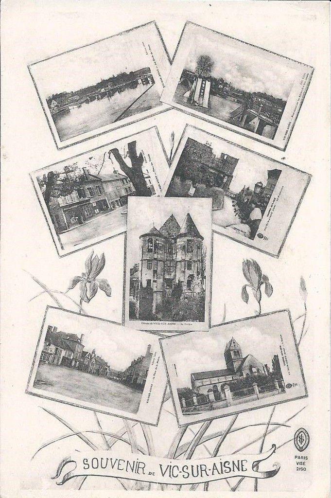 452 - SOUVENIR DE VIC SUR AISNE (écrite le 11.09.1917) -photo D.A.Longuet Paris