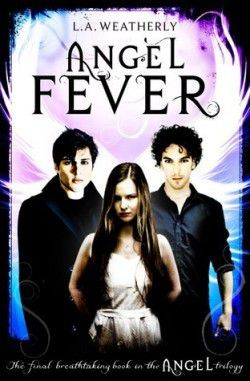 Angel, Tome 3 : Angel Fever : L.A Weatherly