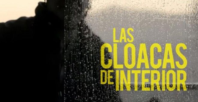 Documental LAS CLOACAS DEL ESTADO ¡Mira de lo que son capaces!