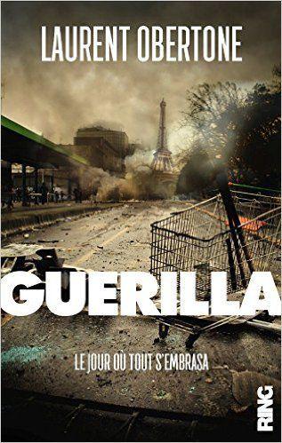Guérilla. Le roman choc de Laurent Obertone sortira en septembre 2016