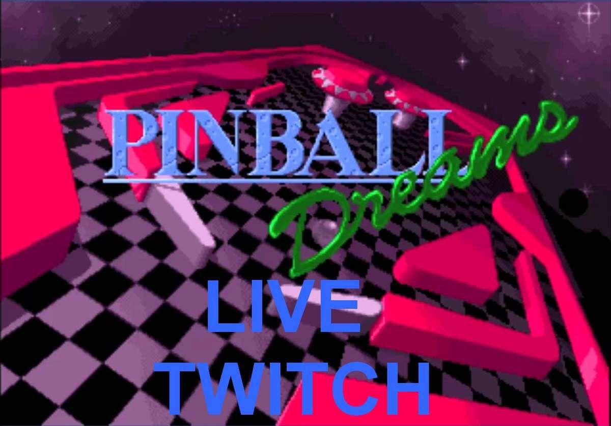 Pinball Dreams (live Twitch)