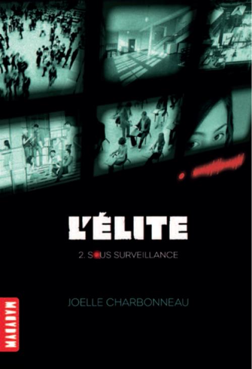 L'élite T02 : Sous surveillance - Joëlle Charbonneau