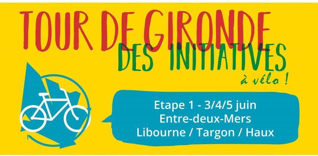 [Libourne/Targon - 3, 4 &amp&#x3B; 5 juin] Tour de Gironde à vélo des initiatives de transition