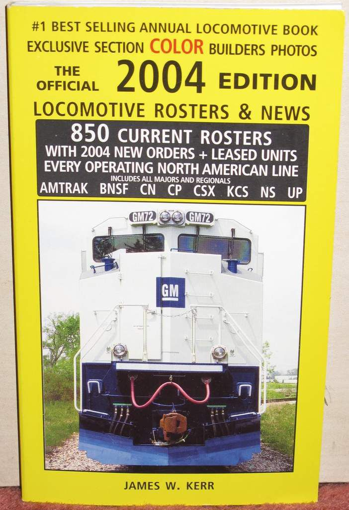 Locomotive Rosters & News of North America 2004 James W. Kerr
