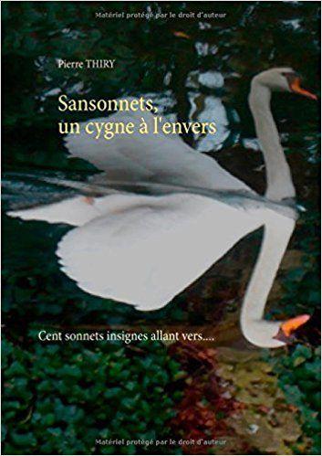 Sansonnets, un cygne à l'envers de Pierre Thiry