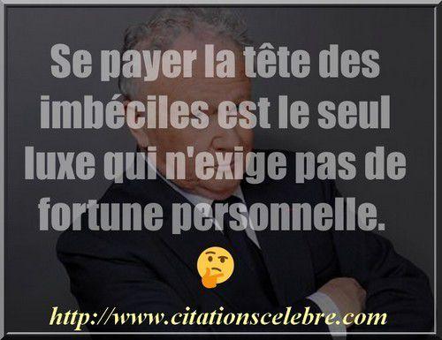 Citation de Philippe Bouvard journaliste français, humoriste et présentateur de télévision et de radio, également écrivain, auteur de théâtre et dialoguiste au cinéma.