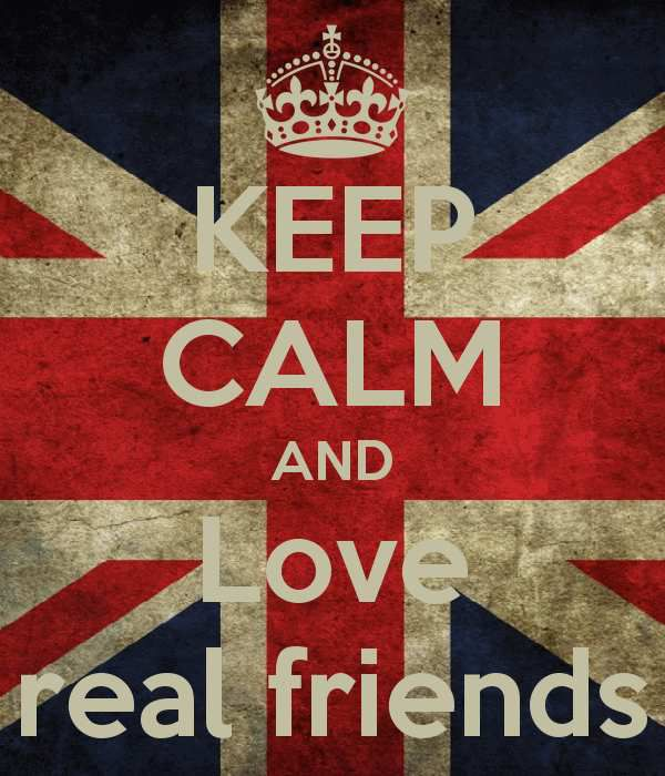 keep-calm-and-love-real-friends