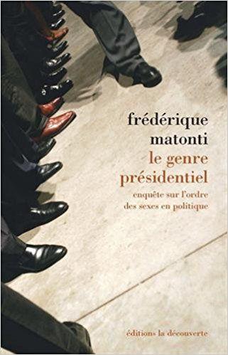 A Lire... Le genre présidentiel... Frédérique Matonti...