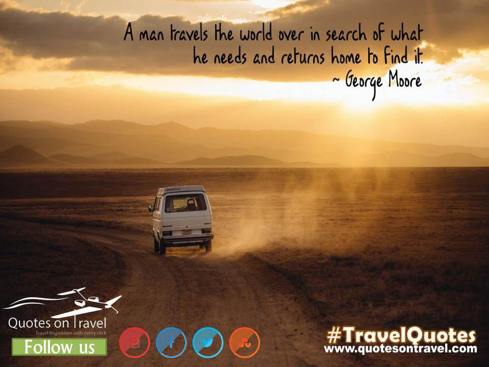 A Man Travels The World Over In Search Of What He Needs And Returns