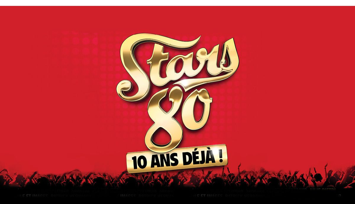 Stars 80, les 10 ans sur France 2, le 2 décembre depuis l'U Arena en direct